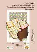 Cubierta para Etnoeducación, Maestras Afrodescendientes, Comunidades Indígenas  en el Caribe Colombiano