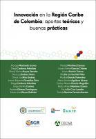 Cubierta para Innovación en la Región Caribe de Colombia: aportes teóricos y buenas prácticas